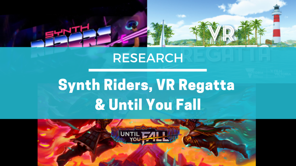 Synth Riders, VR Regatta & Until You Fall – Research Details